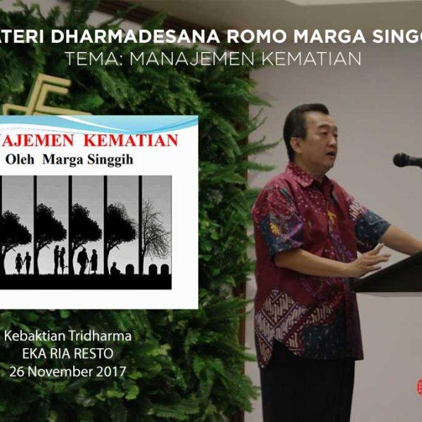 Manajemen Kematian – Oleh: Marga Singgih (Materi Dharmadesana Resto Eka Ria 26 November 2017)