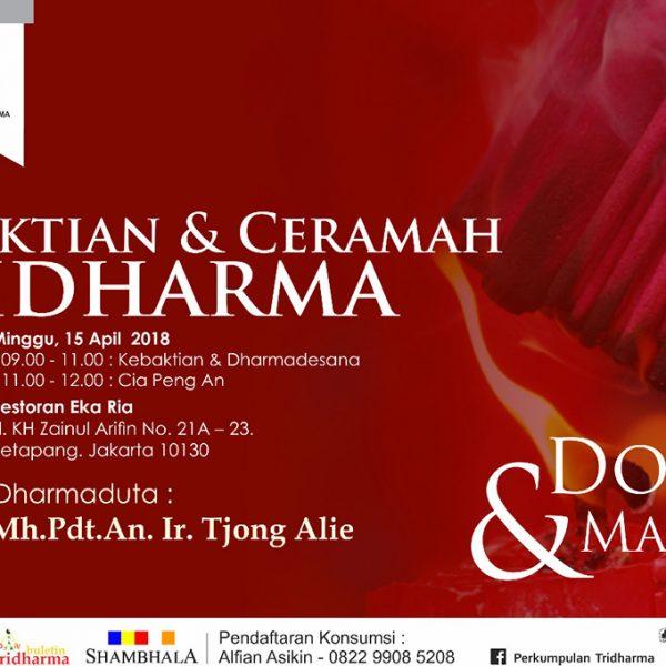 Kebaktian & Ceramah Tridharma – Oleh : Romo Mh. Pdt. An. Ir. Tjong Alie