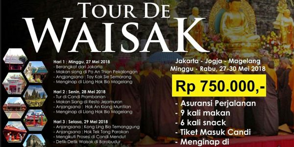 TOUR DE WAISAK 27 – 30 Mei 2018 – Jakarta – Semarang – Jogja – Magelang